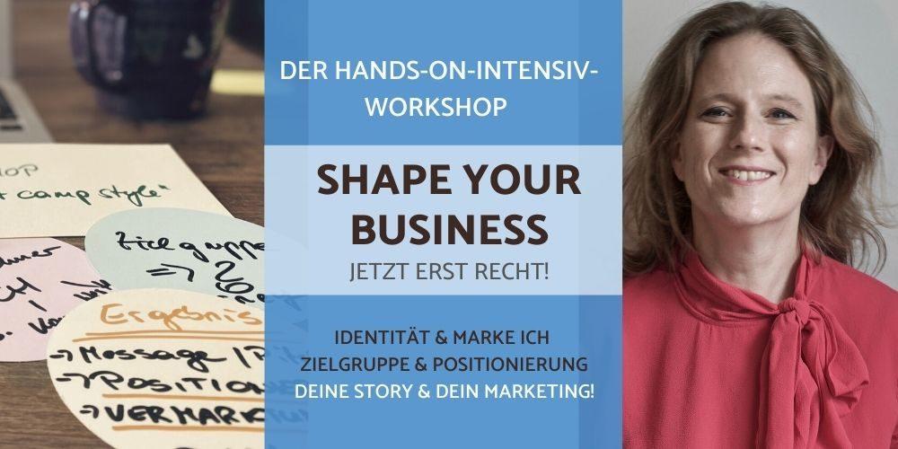Shape your Business Workshop für selbstbestimmtes Marketing und selbstbestimmte Unternehmer
